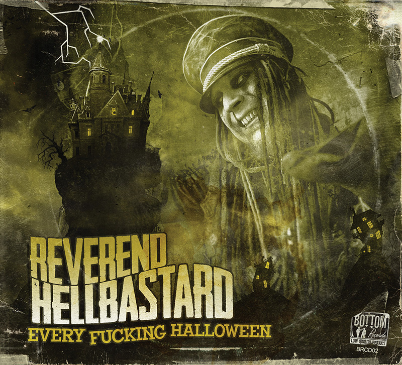 Reverend Hellbastard - Every Fucking Halloween
